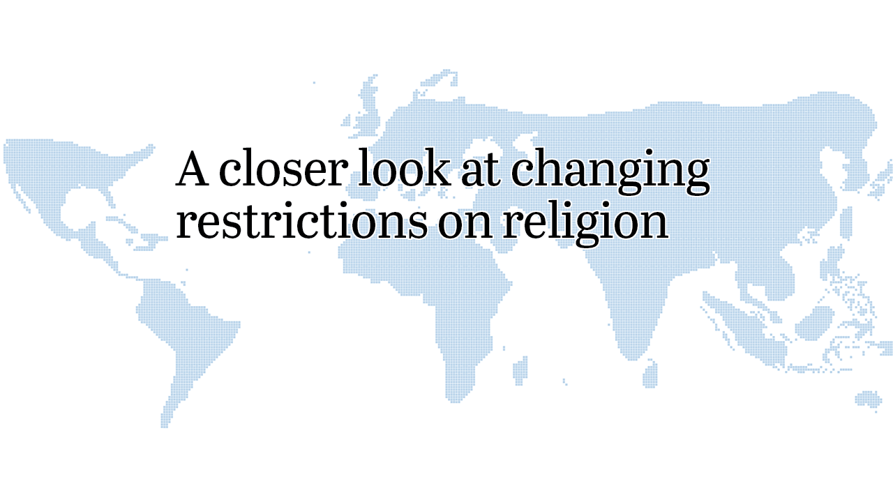 A closer look at changing restrictions on religion